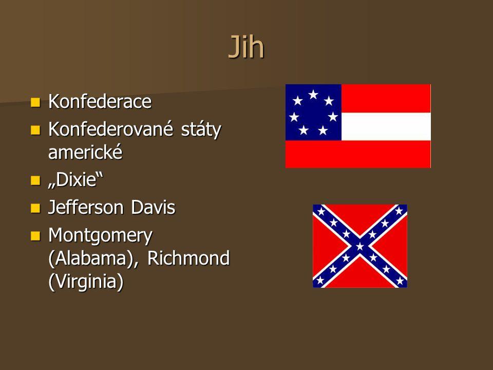 "Jih Konfederace Konfederace Konfederované státy americké Konfederované státy americké ""Dixie"" ""Dixie"" Jefferson Davis Jefferson Davis Montgomery (Alab"