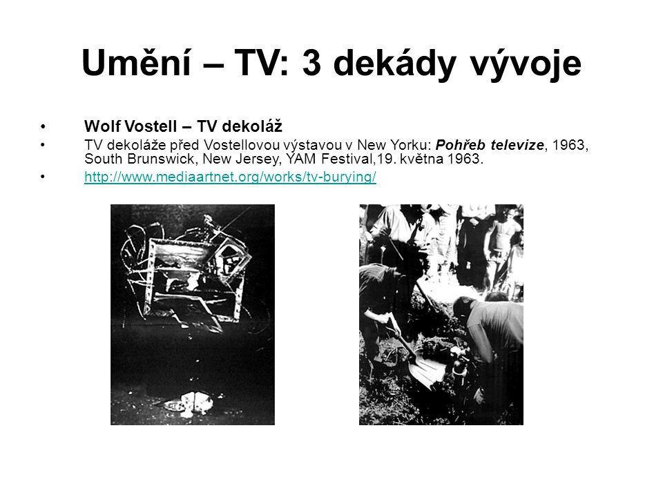 Umění – TV: 3 dekády vývoje Wolf Vostell – TV dekoláž TV dekoláže před Vostellovou výstavou v New Yorku: Pohřeb televize, 1963, South Brunswick, New J