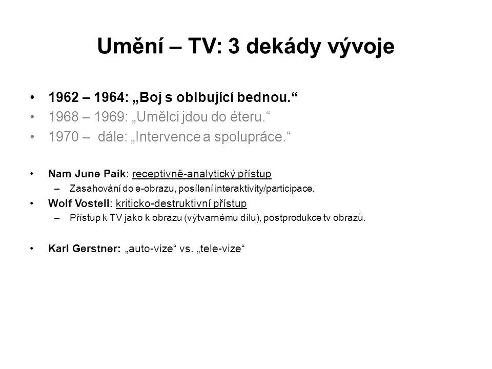 """Umění – TV: 3 dekády vývoje 1962 – 1964: """"Boj s oblbující bednou."""" 1968 – 1969: """"Umělci jdou do éteru."""" 1970 – dále: """"Intervence a spolupráce."""" Nam Ju"""