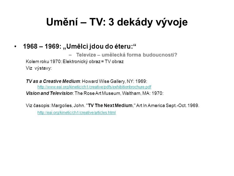 """Umění – TV: 3 dekády vývoje 1968 – 1969: """"Umělci jdou do éteru:"""" –Televize – umělecká forma budoucnosti? Kolem roku 1970: Elektronický obraz = TV obra"""