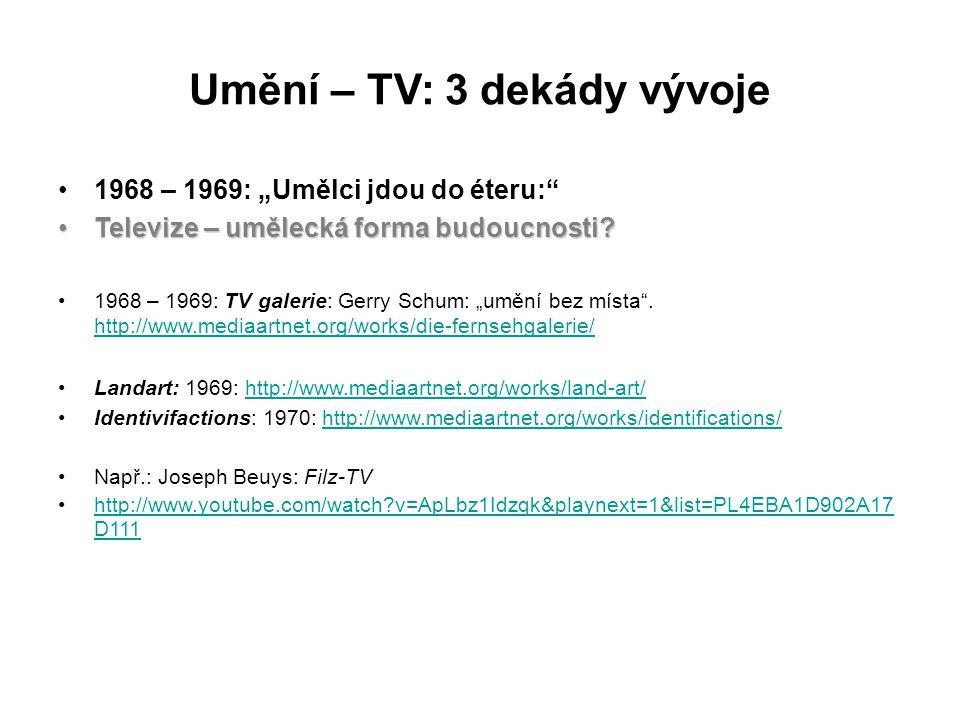 """Umění – TV: 3 dekády vývoje 1968 – 1969: """"Umělci jdou do éteru:"""" Televize – umělecká forma budoucnosti?Televize – umělecká forma budoucnosti? 1968 – 1"""