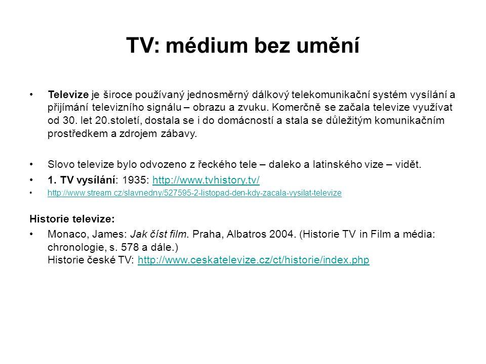 Televize je široce používaný jednosměrný dálkový telekomunikační systém vysílání a přijímání televizního signálu – obrazu a zvuku. Komerčně se začala