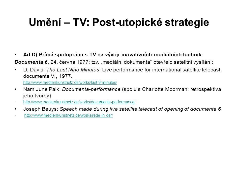 """Umění – TV: Post-utopické strategie Ad D) Přímá spolupráce s TV na vývoji inovativních mediálních technik: Documenta 6, 24. června 1977: tzv. """"mediáln"""