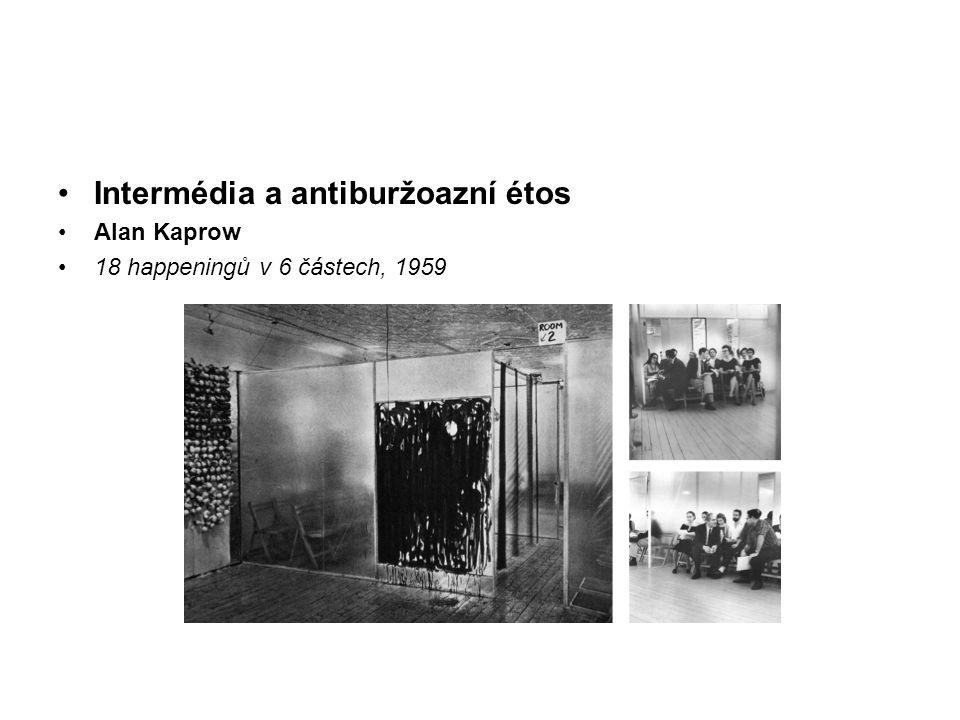 Intermédia a antiburžoazní étos Alan Kaprow 18 happeningů v 6 částech, 1959