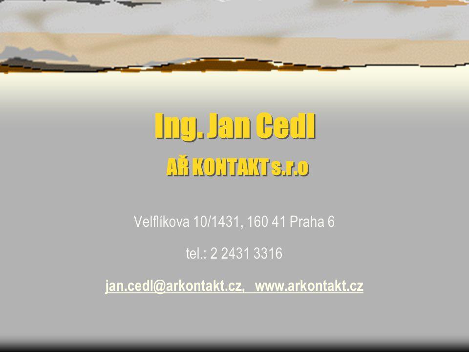 Ing. Jan Cedl AŘ KONTAKT s.r.o Velflíkova 10/1431, 160 41 Praha 6 tel.: 2 2431 3316 jan.cedl@arkontakt.czjan.cedl@arkontakt.cz, www.arkontakt.cz