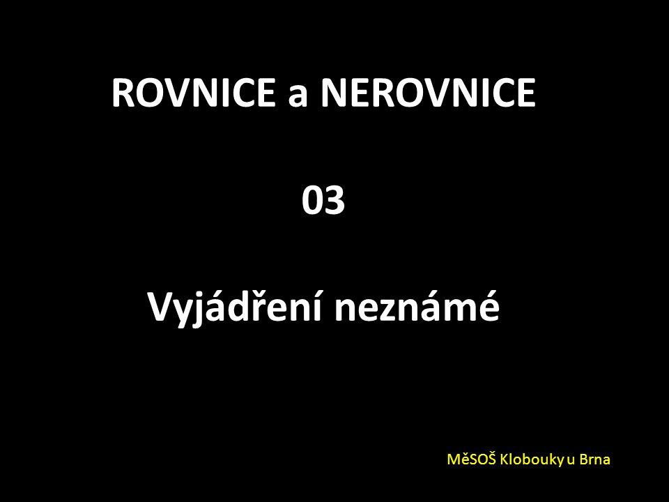 ROVNICE a NEROVNICE 03 Vyjádření neznámé MěSOŠ Klobouky u Brna