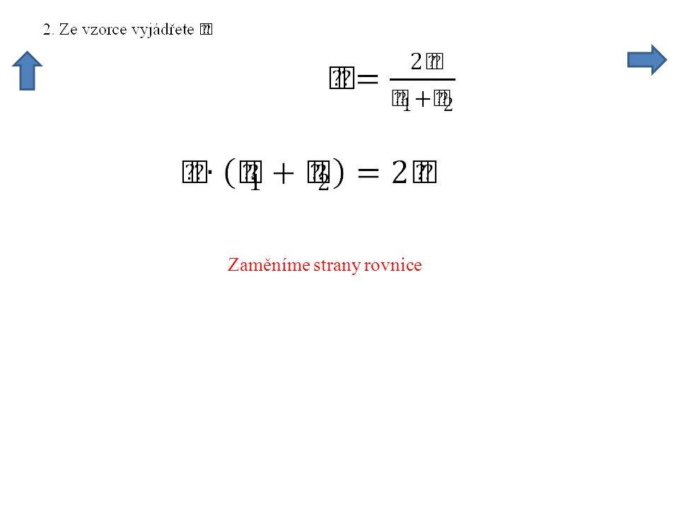 Zaměníme strany rovnice