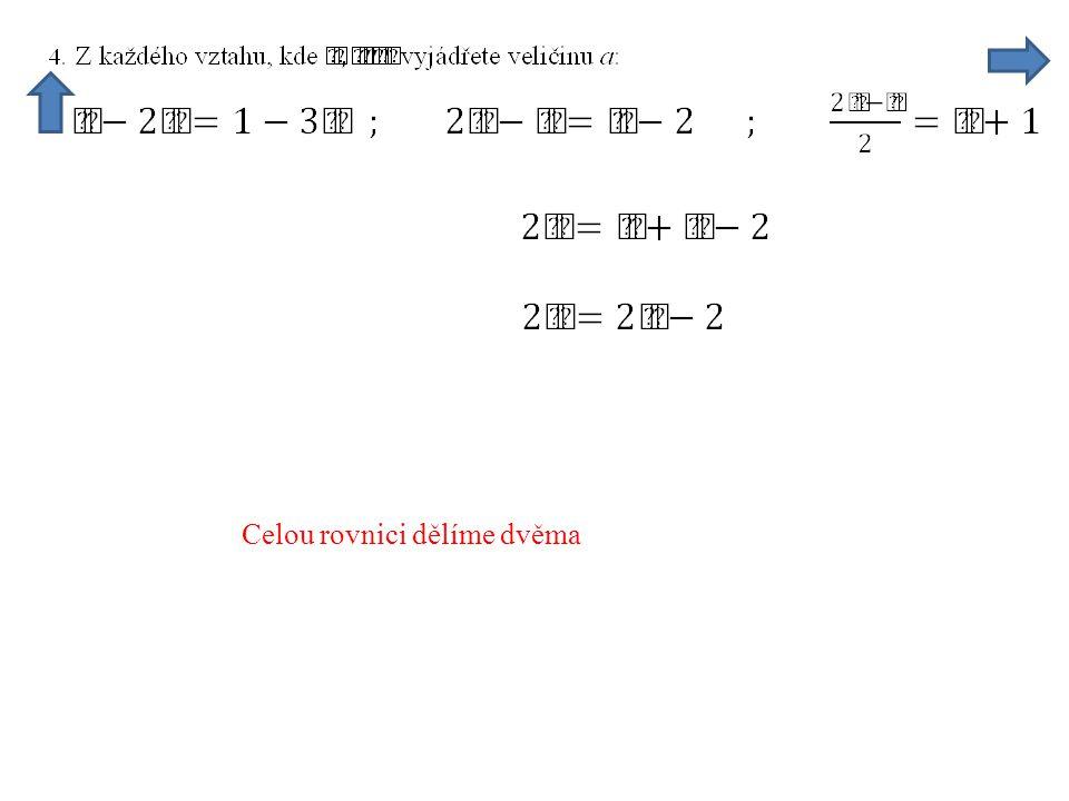 Celou rovnici dělíme dvěma