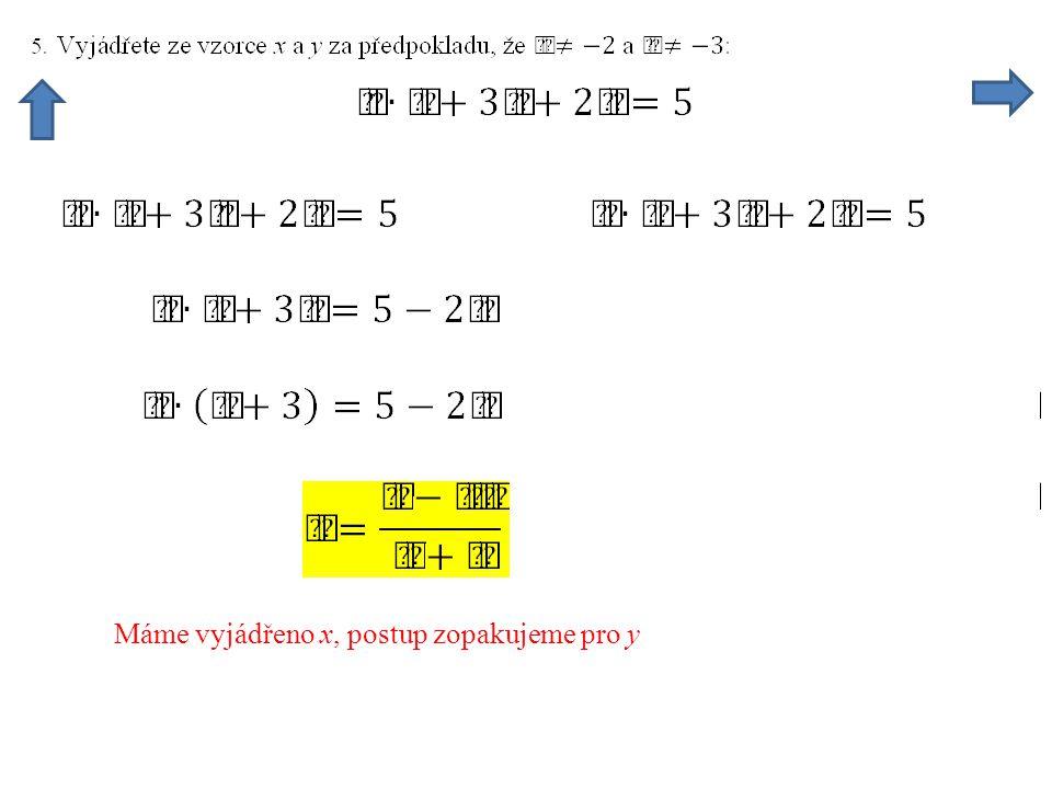 Máme vyjádřeno x, postup zopakujeme pro y