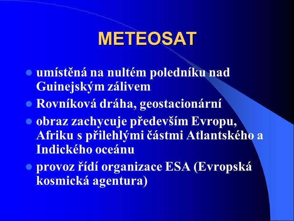 METEOSAT umístěná na nultém poledníku nad Guinejským zálivem Rovníková dráha, geostacionární obraz zachycuje především Evropu, Afriku s přilehlými čás