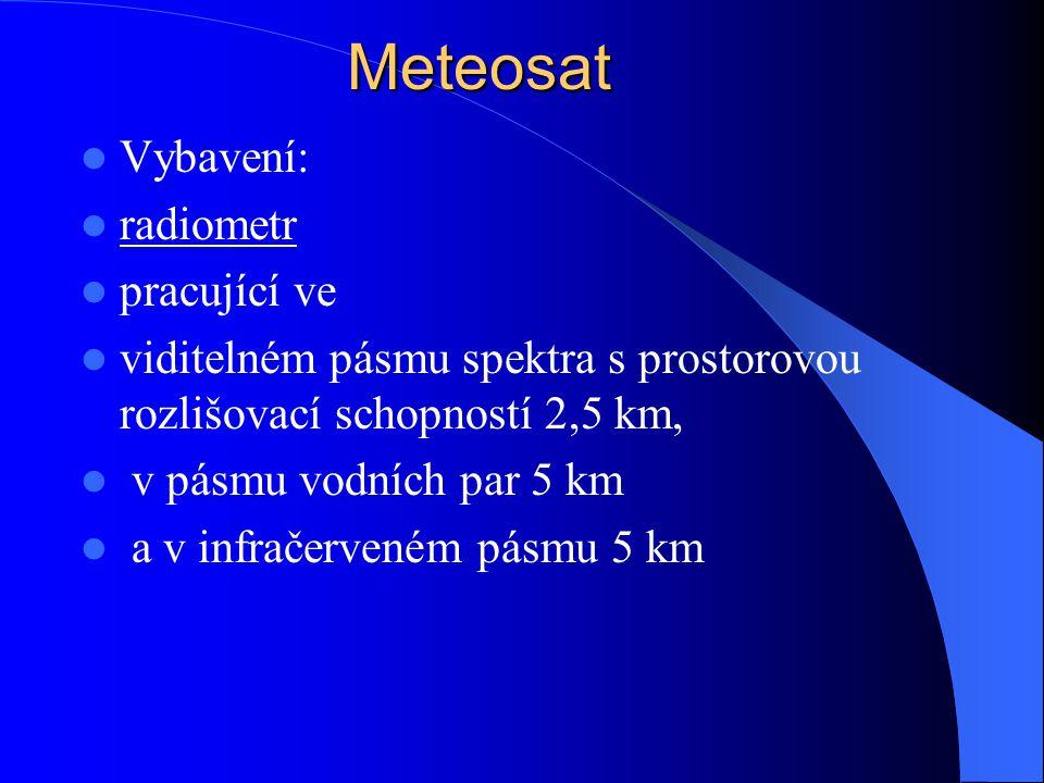 Meteosat Vybavení: radiometr pracující ve viditelném pásmu spektra s prostorovou rozlišovací schopností 2,5 km, v pásmu vodních par 5 km a v infračerv