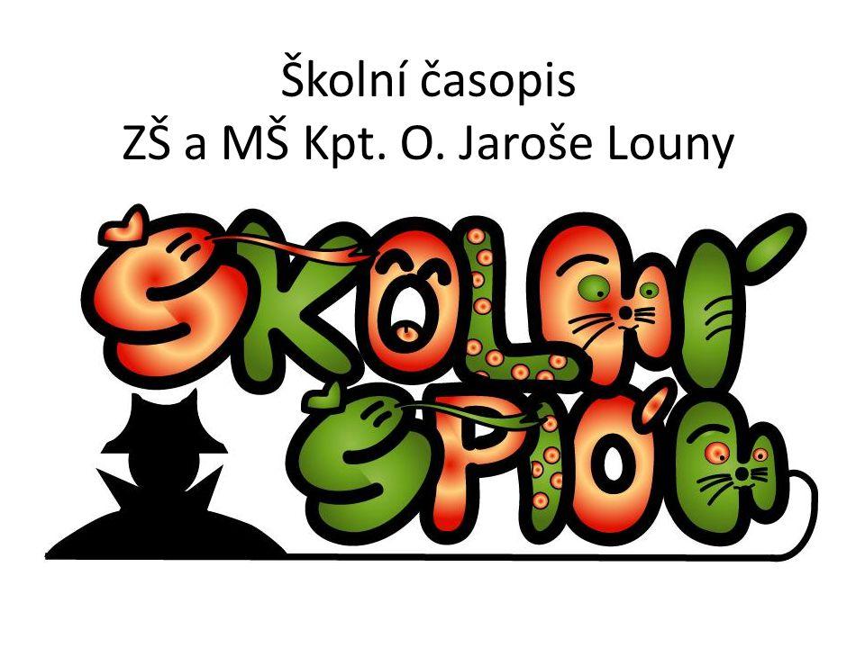 Školní časopis ZŠ a MŠ Kpt. O. Jaroše Louny