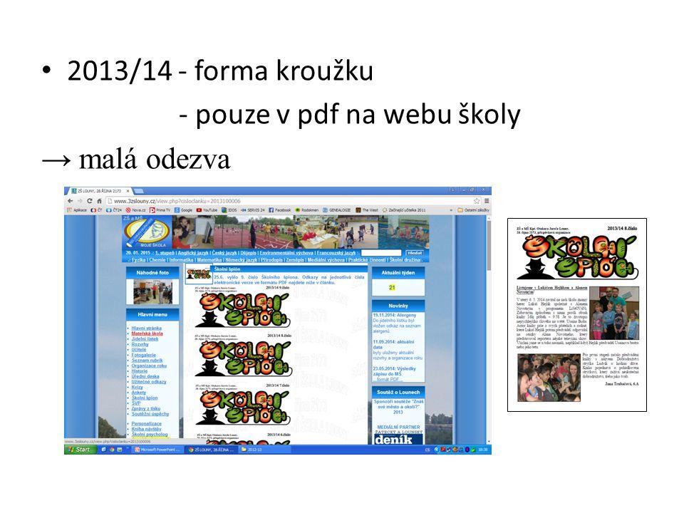2013/14 - forma kroužku - pouze v pdf na webu školy → malá odezva