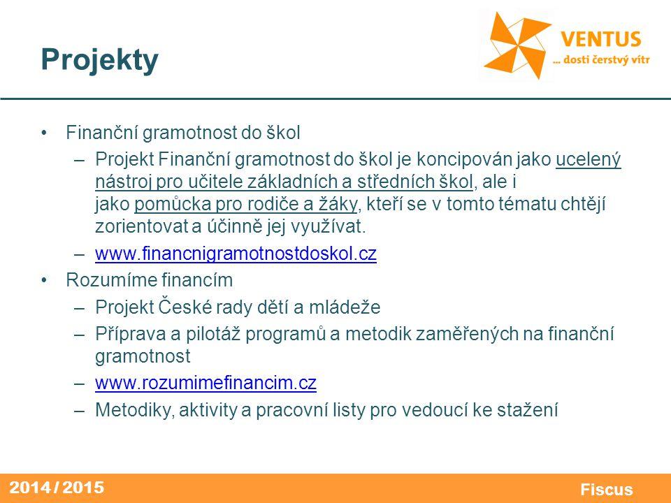 2014 / 2015 Fiscus Projekty Finanční gramotnost do škol –Projekt Finanční gramotnost do škol je koncipován jako ucelený nástroj pro učitele základních