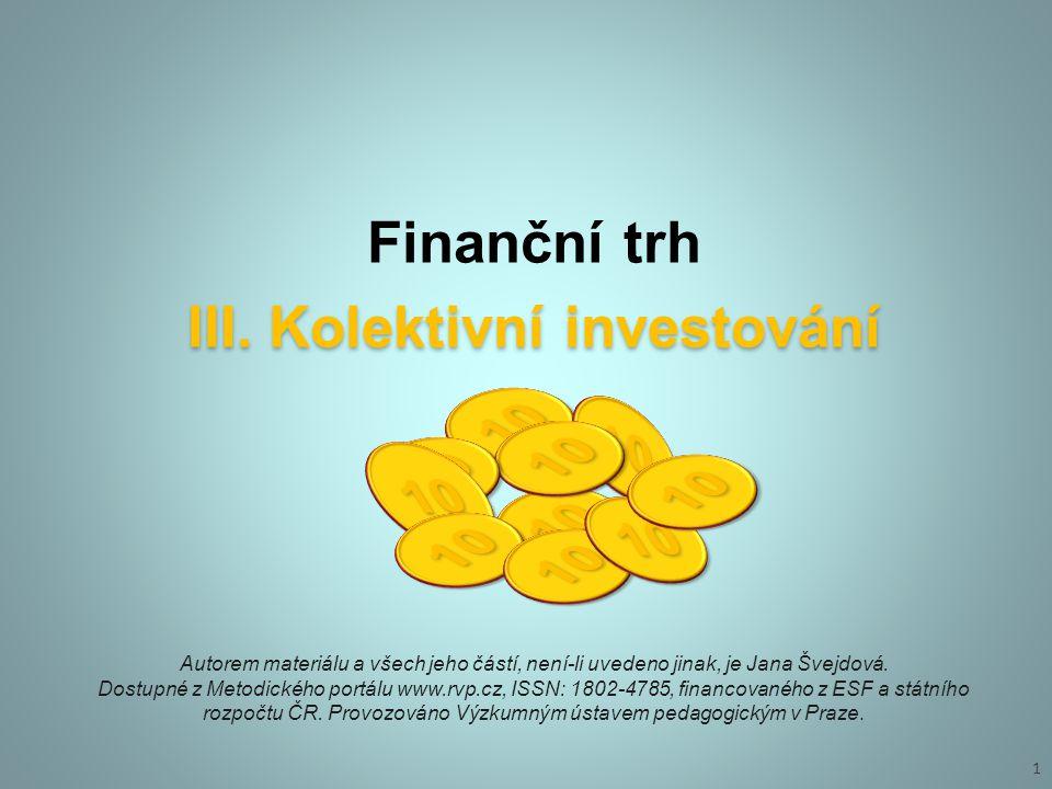 III.Kolektivní investování Finanční trh III.