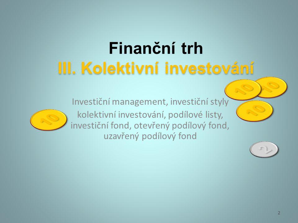 Finanční trh Trh, kde se střetávají investoři, kteří mají dostatek peněžních prostředků a jsou ochotni je půjčit za určitý výnos dalším investorům nebo institucím, které jich mají nedostatek 3