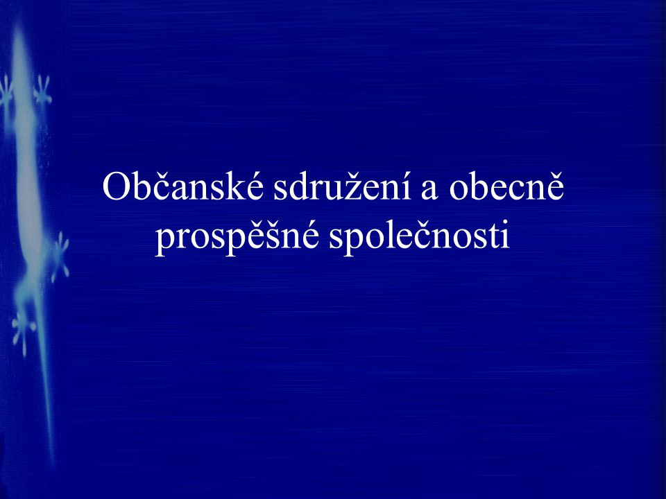 Občanské sdružení Zakládá se podle zákona 83/1990 Sb.
