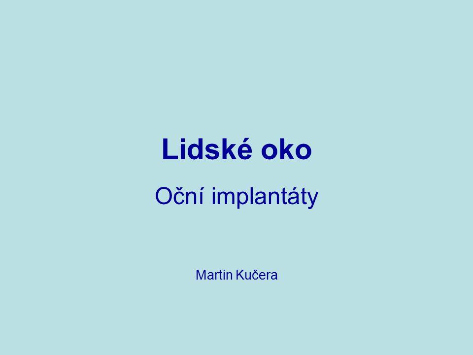 Lidské oko Oční implantáty Martin Kučera