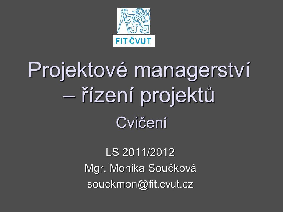Projektové managerství – řízení projektů LS 2011/2012 Mgr.