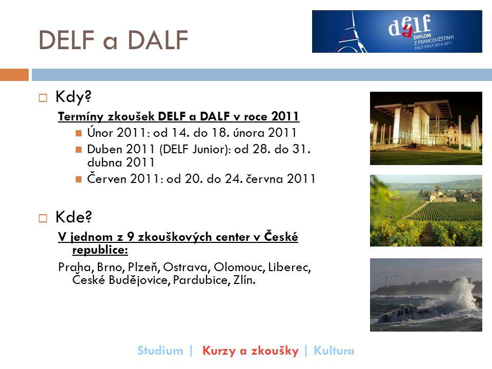 DELF a DALF  Kdy? Termíny zkoušek DELF a DALF v roce 2011 Únor 2011: od 14. do 18. února 2011 Duben 2011 (DELF Junior): od 28. do 31. dubna 2011 Červ