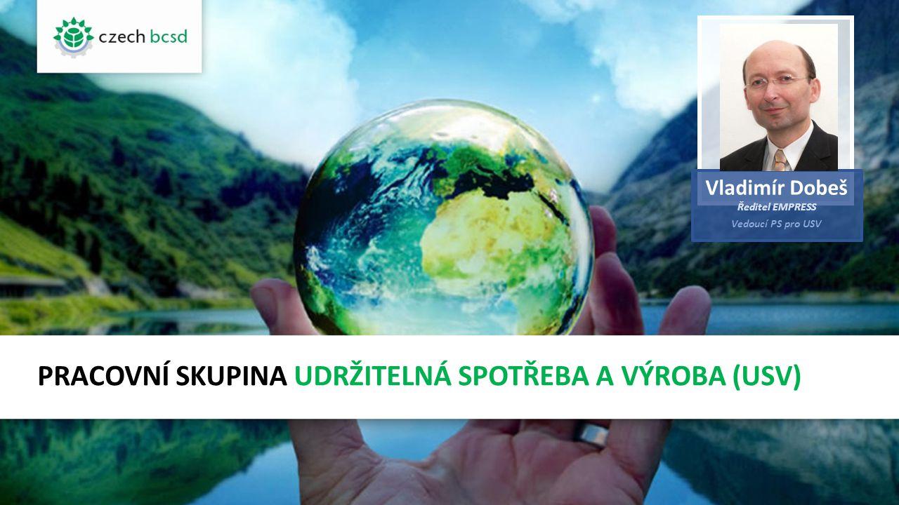 PRACOVNÍ SKUPINA UDRŽITELNÁ SPOTŘEBA A VÝROBA (USV) Vladimír Dobeš Ředitel EMPRESS Vedoucí PS pro USV FOTO