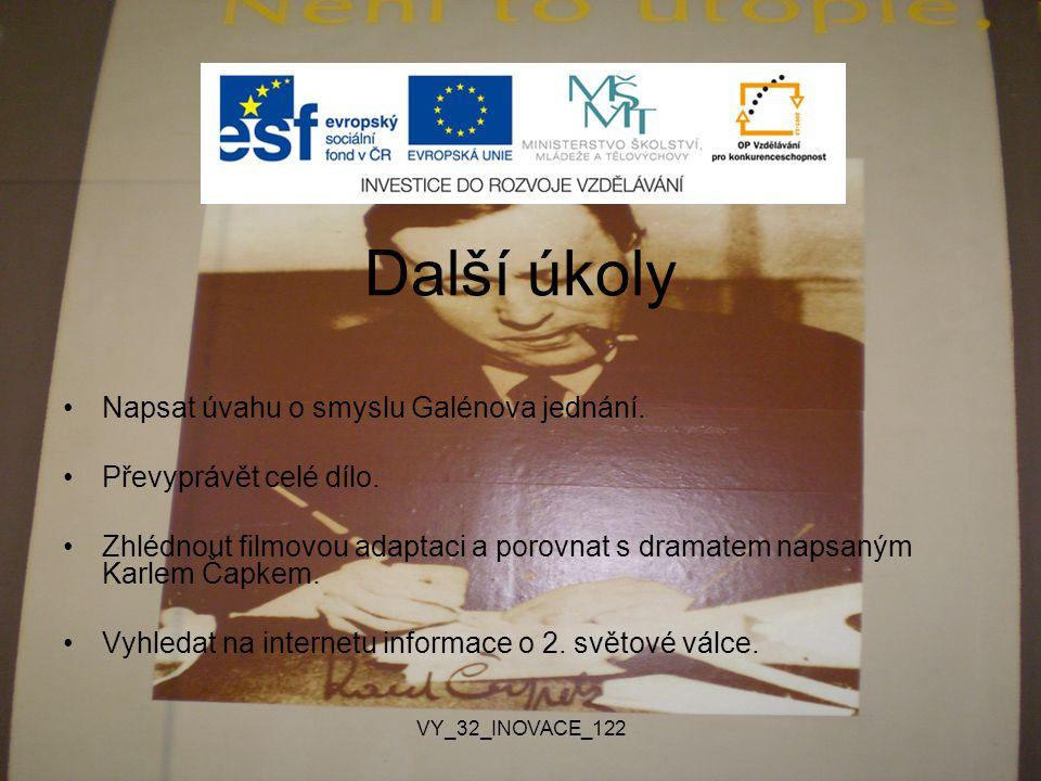 VY_32_INOVACE_122 Další úkoly Napsat úvahu o smyslu Galénova jednání.