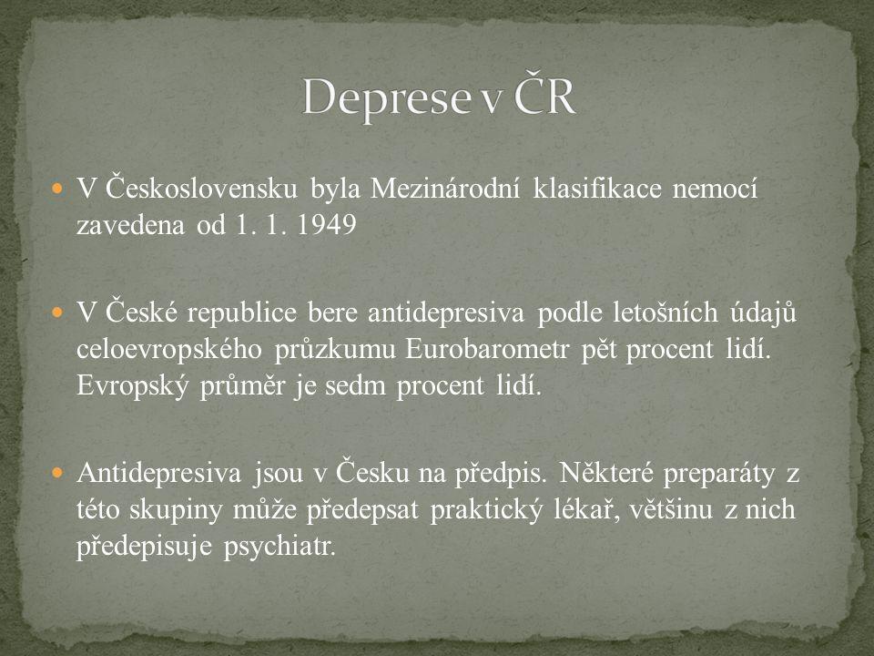 V Československu byla Mezinárodní klasifikace nemocí zavedena od 1. 1. 1949 V České republice bere antidepresiva podle letošních údajů celoevropského