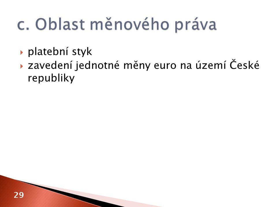  platební styk  zavedení jednotné měny euro na území České republiky 29