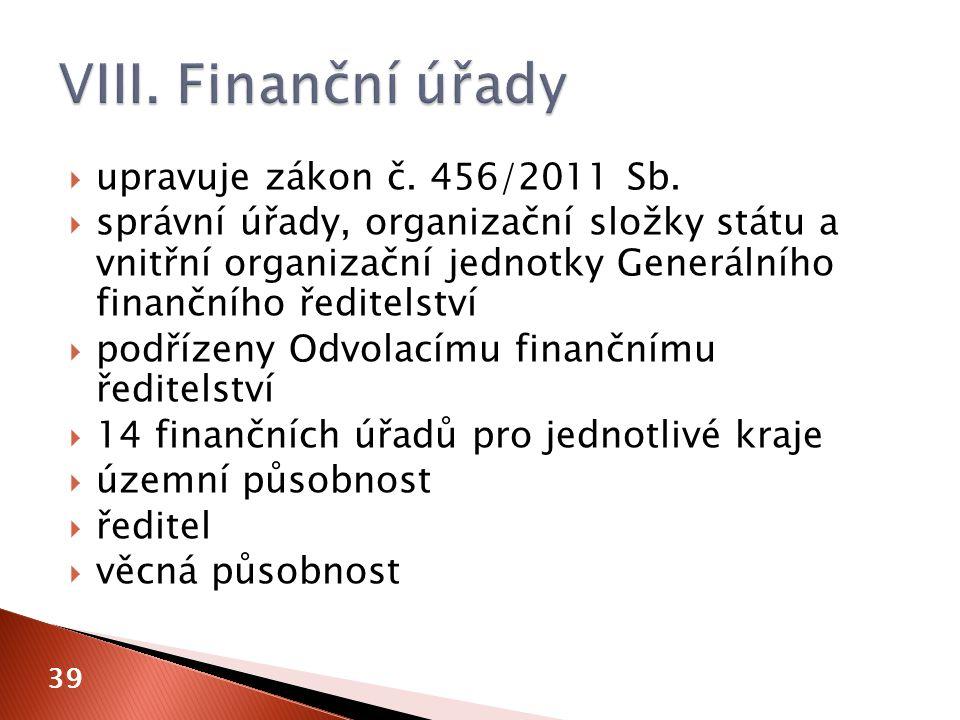  upravuje zákon č. 456/2011 Sb.  správní úřady, organizační složky státu a vnitřní organizační jednotky Generálního finančního ředitelství  podříze