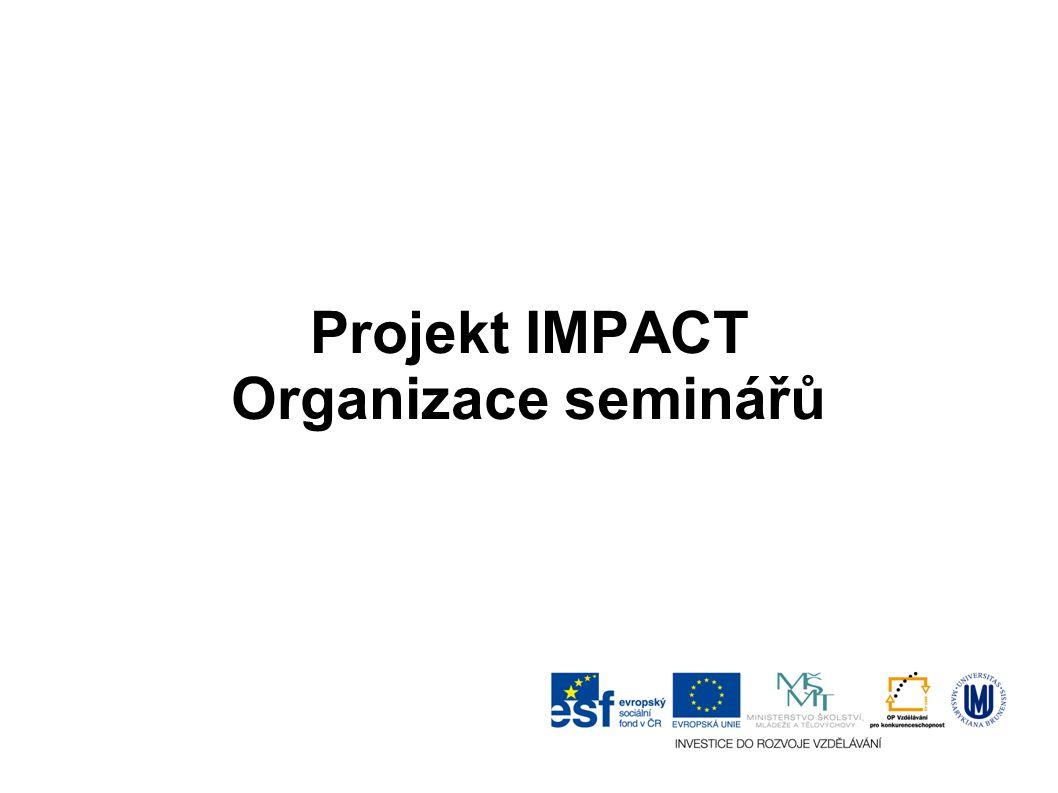 Projekt IMPACT Organizace seminářů