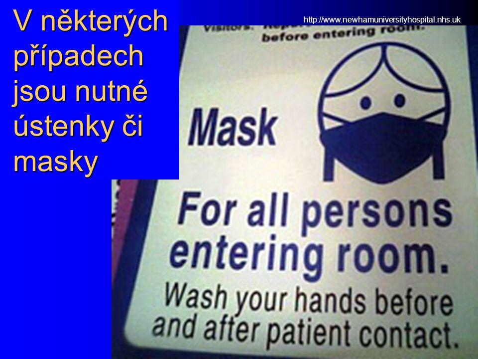 V některých případech jsou nutné ústenky či masky http://www.newhamuniversityhospital.nhs.uk