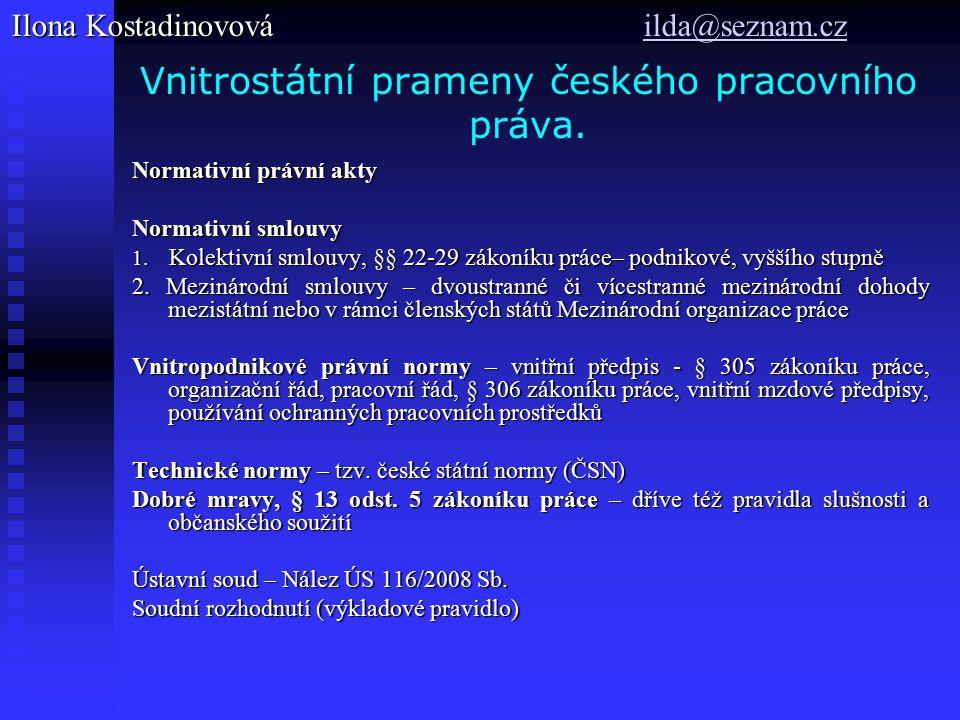 Vnitrostátní prameny českého pracovního práva. Normativní právní akty Normativní smlouvy 1.