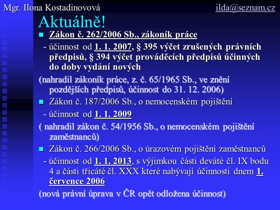 Aktuálně. Zákon č. 262/2006 Sb., zákoník práce Zákon č.
