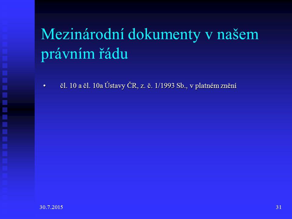 30.7.201531 Mezinárodní dokumenty v našem právním řádu čl.