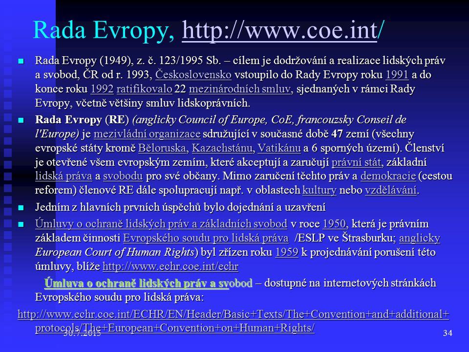 30.7.201534 Rada Evropy, http://www.coe.int/ http://www.coe.int Rada Evropy (1949), z.