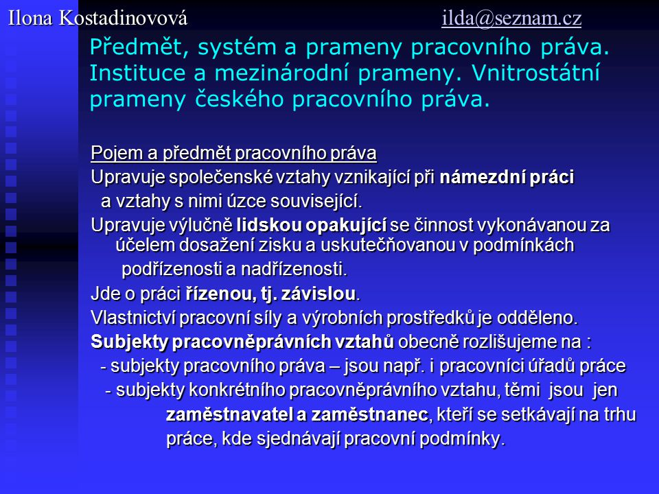 Předmět, systém a prameny pracovního práva. Instituce a mezinárodní prameny.