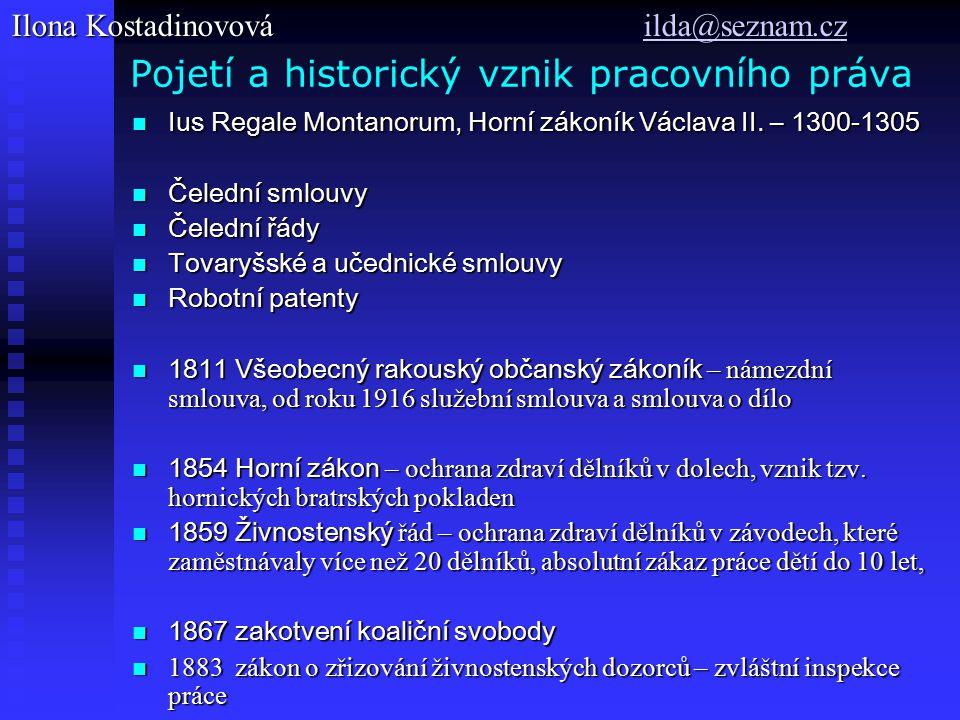 Vývoj pracovního práva u nás 1903 zprostředkovatelny práce 1903 zprostředkovatelny práce 1914 služební pragmatika – dnes zákon č.