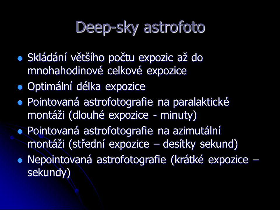 Deep-sky astrofoto Skládání většího počtu expozic až do mnohahodinové celkové expozice Skládání většího počtu expozic až do mnohahodinové celkové expo