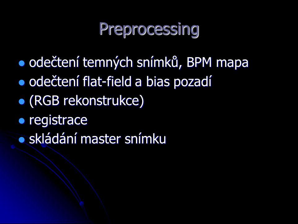 Preprocessing odečtení temných snímků, BPM mapa odečtení temných snímků, BPM mapa odečtení flat-field a bias pozadí odečtení flat-field a bias pozadí