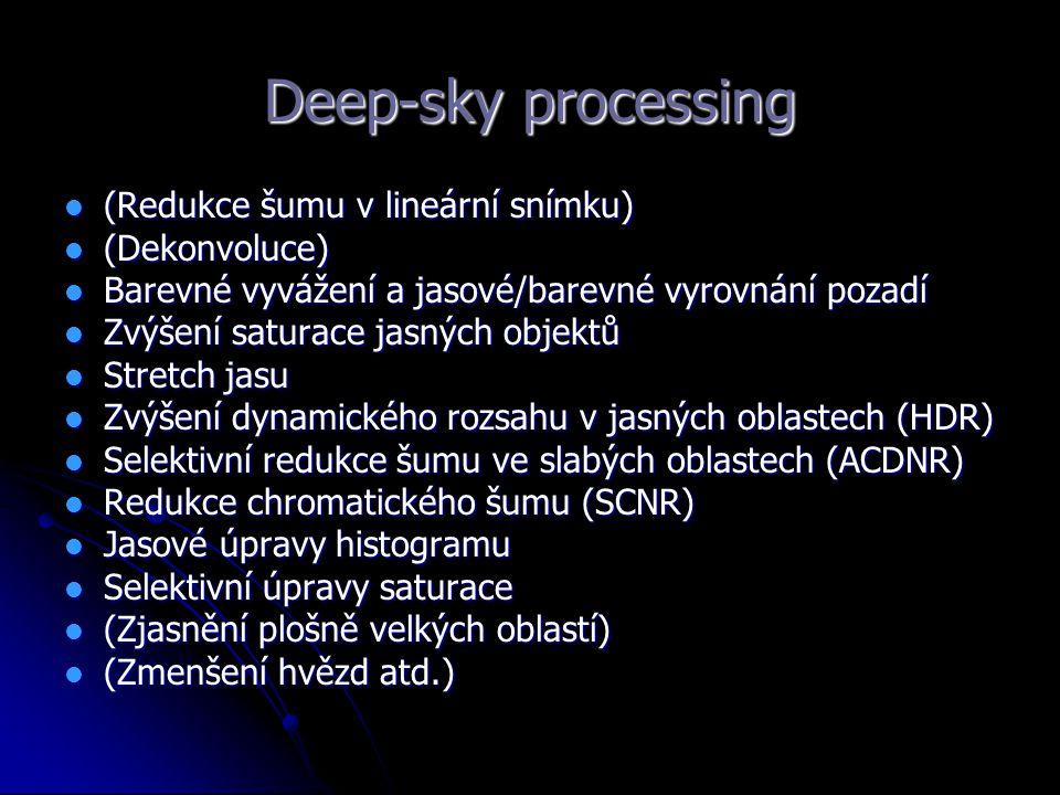 Deep-sky processing (Redukce šumu v lineární snímku) (Redukce šumu v lineární snímku) (Dekonvoluce) (Dekonvoluce) Barevné vyvážení a jasové/barevné vy