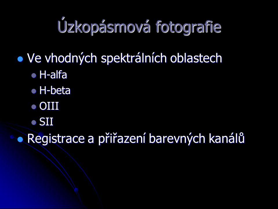 Úzkopásmová fotografie Ve vhodných spektrálních oblastech Ve vhodných spektrálních oblastech H-alfa H-alfa H-beta H-beta OIII OIII SII SII Registrace