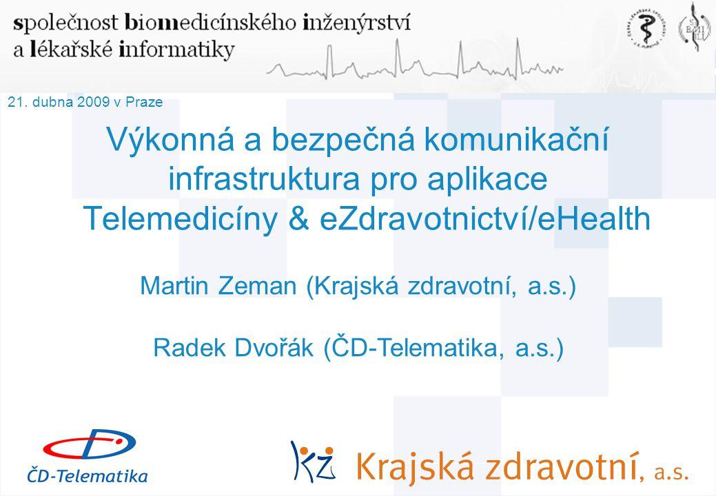1 © AGIT AB Výkonná a bezpečná komunikační infrastruktura pro aplikace Telemedicíny & eZdravotnictví/eHealth Martin Zeman (Krajská zdravotní, a.s.) Radek Dvořák (ČD-Telematika, a.s.) 21.