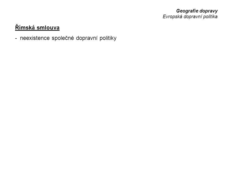 Geografie dopravy Evropská dopravní politika Římská smlouva - neexistence společné dopravní politiky