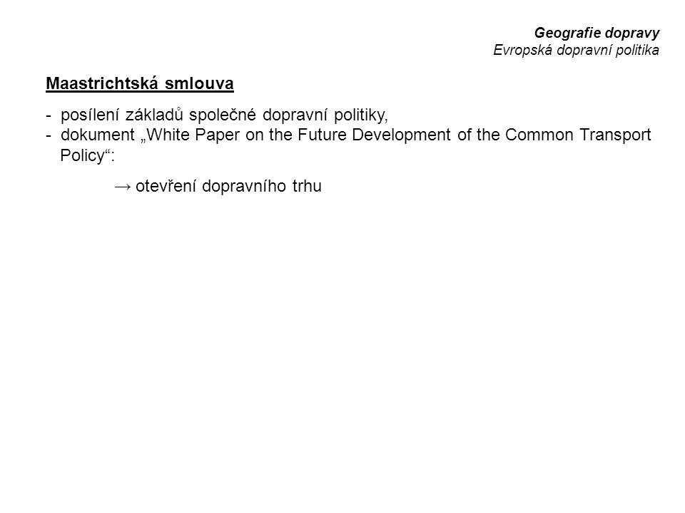 """Geografie dopravy Evropská dopravní politika Maastrichtská smlouva - posílení základů společné dopravní politiky, - dokument """"White Paper on the Futur"""