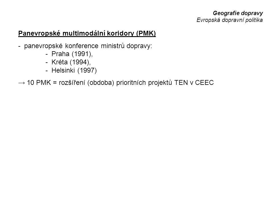 Geografie dopravy Evropská dopravní politika Panevropské multimodální koridory (PMK) - panevropské konference ministrů dopravy: - Praha (1991), - Krét