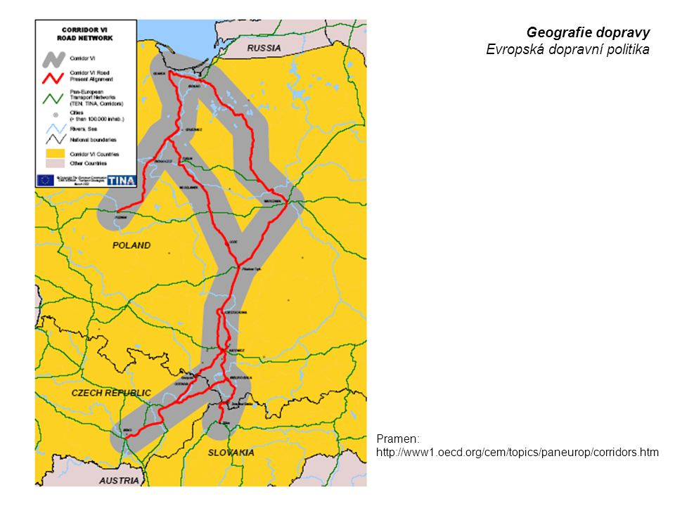 Geografie dopravy Evropská dopravní politika Pramen: http://www1.oecd.org/cem/topics/paneurop/corridors.htm