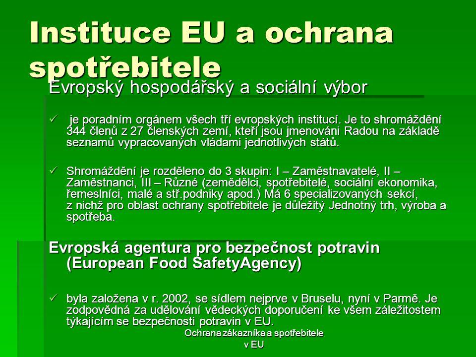 Ochrana zákazníka a spotřebitele v EU Instituce EU a ochrana spotřebitele Evropský hospodářský a sociální výbor je poradním orgánem všech tří evropský