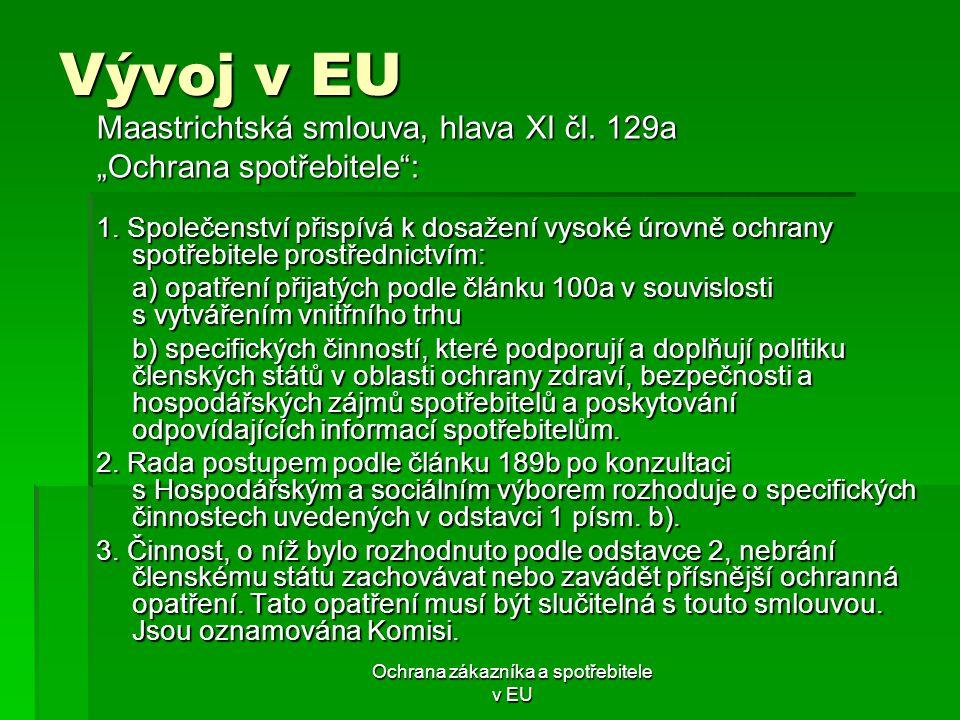 Ochrana zákazníka a spotřebitele v EU Směrnice  o odpovědnosti za vady výrobků – č.