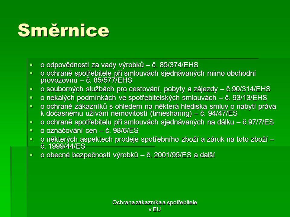 Ochrana zákazníka a spotřebitele v EU Literatura:  Fiala, P., Pitrová, M.