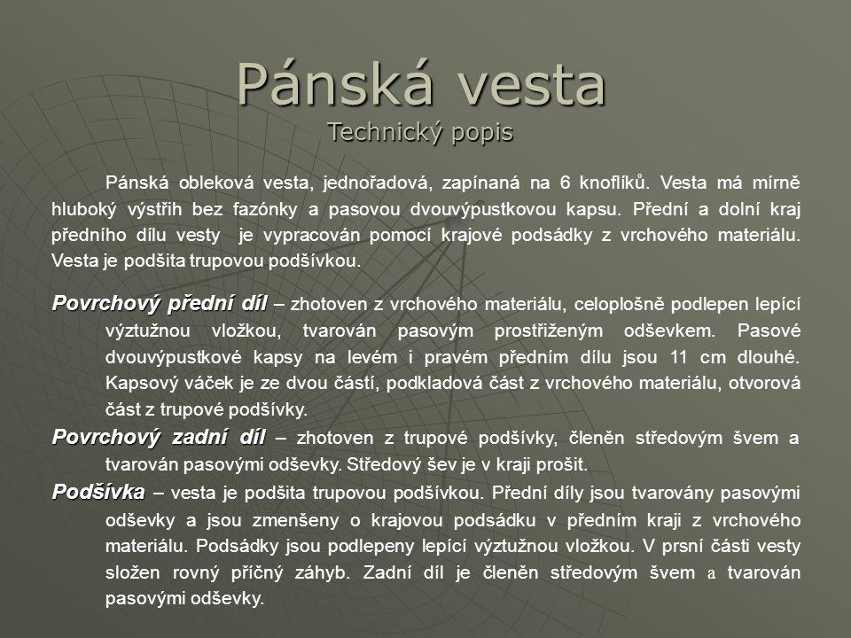 Pánská vesta Technický popis Pánská obleková vesta, jednořadová, zapínaná na 6 knoflíků.
